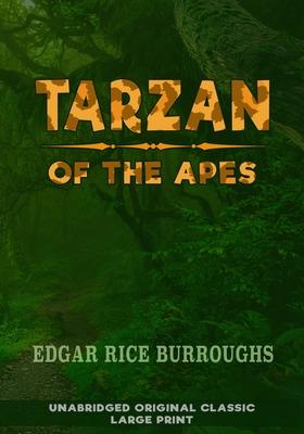 Tarzan of the Apes: Unabridged Original Classic - Large Print Cover Image