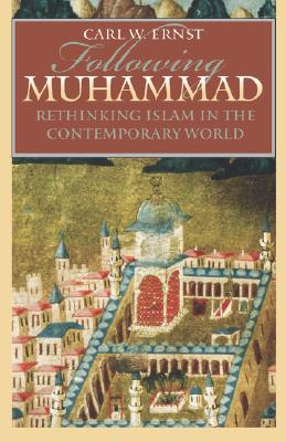 Following Muhammad: Rethinking Islam in the Contemporary World (Islamic Civilization and Muslim Networks) Cover Image