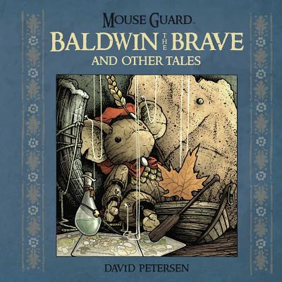 Mouse Guard: Baldwin the Brave and Other Tales Cover Image