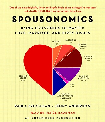 Spousonomics: Using Economics to Master Love, Marriage, and Dirty Dishes Cover Image