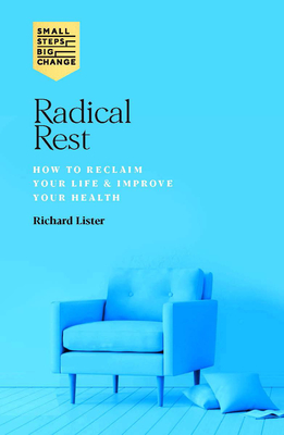 Radical Rest: Get More Done by Doing Less Cover Image
