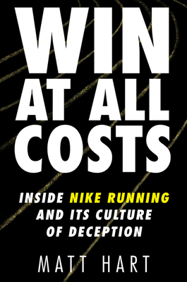 Win at All Costs: Inside Nike Running and Its Culture of Deception Cover Image