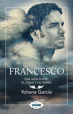 Francesco: Una vida entre el cielo y la tierra Cover Image