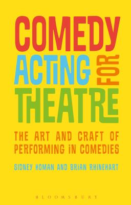 Comedy Acting for Theatre: The Art and Craft of Performing in Comedies (Performance Books) Cover Image