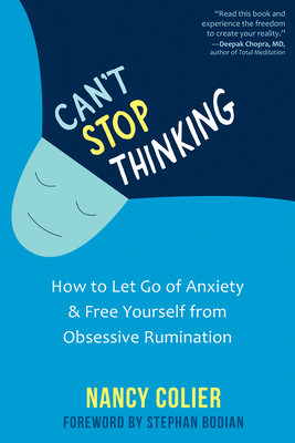 Can't Stop Thinking: How to Let Go of Anxiety and Free Yourself from Obsessive Rumination Cover Image