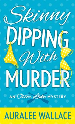 Skinny Dipping with Murder: An Otter Lake Mystery Cover Image