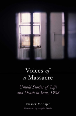 Voices of a Massacre: Untold Stories of Life and Death in Iran, 1988 Cover Image