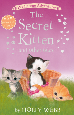 The Secret Kitten and other Tales (Pet Rescue Adventures) Cover Image