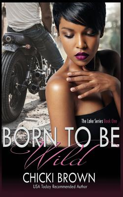 Born To Be Wild: Book One in The Lake Series Cover Image