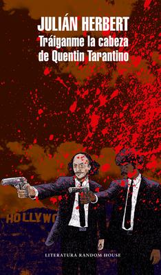 Tráiganme la cabeza de Quentin Tarantino / Bring Me Quentin Tarantino's Head Cover Image