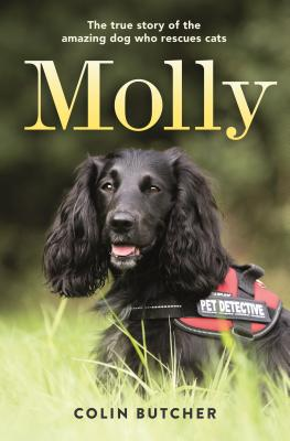 Molly: The True Story of the Amazing Dog Who Rescues Cats: The True Story of the Amazing Dog Who Rescues Cats Cover Image
