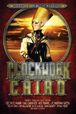 Clockwork Cairo: Steampunk Tales of Egypt Cover Image