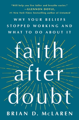 Faith After Doubt: Why Your Beliefs Stopped Working and What to Do About It Cover Image