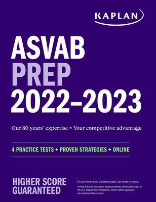 ASVAB Prep 2022–2023: 4 Practice Tests + Proven Strategies + Online (Kaplan Test Prep) Cover Image