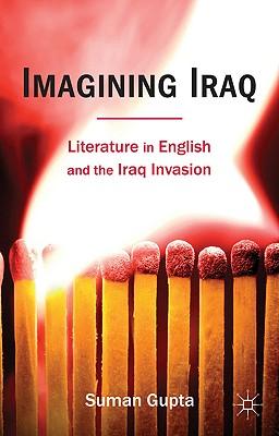 Imagining Iraq: Literature in English and the Iraq Invasion Cover Image