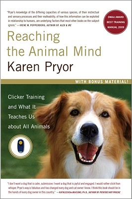 Reaching the Animal Mind: Clicker Training and What It Teaches Us About All Animals Cover Image