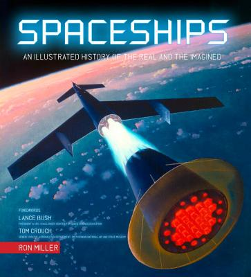 Spaceships: An Illustrated History of the Real and the Imagined Cover Image