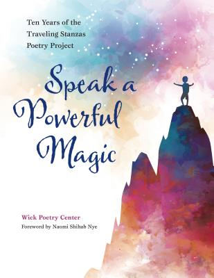Speak a Powerful Magic: Ten Years of the Traveling Stanzas Poetry Project Cover Image
