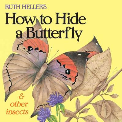 Ruth Heller's How to Hide a Butterfly & Other Insects Cover Image