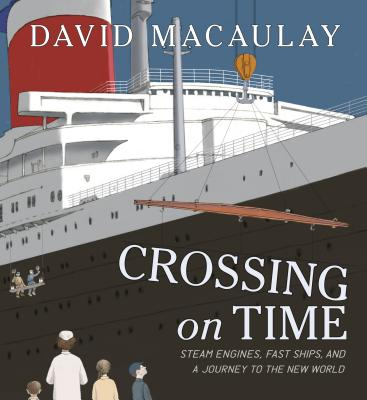Crossing on Time: Steam Engines, Fast Ships, and a Journey to the New World Cover Image