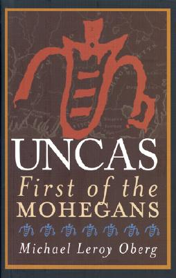 Uncas: First of the Mohegans Cover Image