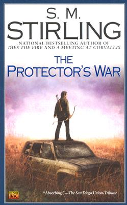 The Protector's War (A Novel of the Change #2) Cover Image