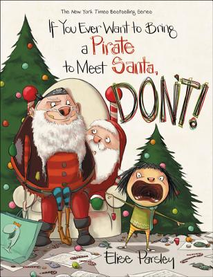 If You Ever Want to Bring a Pirate to Meet Santa, Don't! (Magnolia Says DON'T! #4) Cover Image