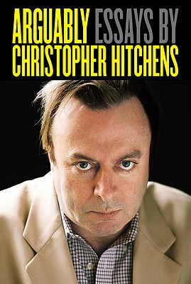 Arguably: Essays by Christopher Hitchens Cover Image