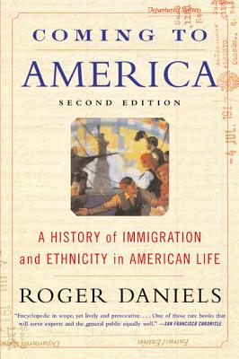 Coming to America (Second Edition): A History of Immigration and Ethnicity in American Life Cover Image