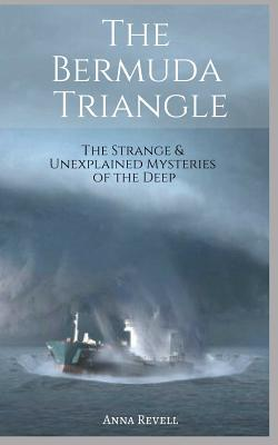 The BERMUDA TRIANGLE: The Strange & Unexplained Mysteries of the Deep Cover Image