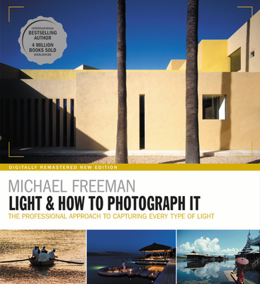 Light and How to Photograph It: The professional approach to capturing every type of light Cover Image
