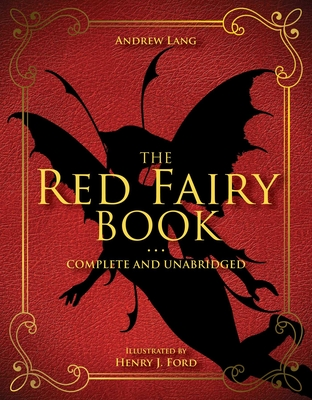 The Red Fairy Book: Complete and Unabridged (Andrew Lang Fairy Book Series #2) Cover Image