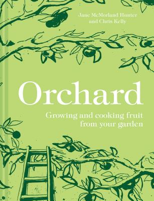 Orchard: Growing and Cooking Fruit from Your Garden Cover Image