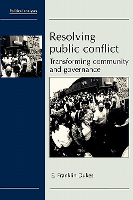 Resolving Public Conflict: Transforming Community and Governance Cover Image