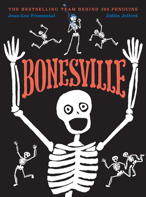 Bonesville by Jean-Luc Fromental and Joelle Jolivet