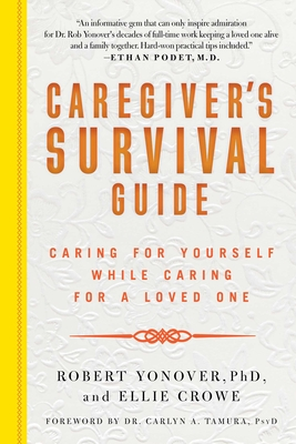 Caregiver's Survival Guide: Caring for Yourself While Caring for a Loved One Cover Image
