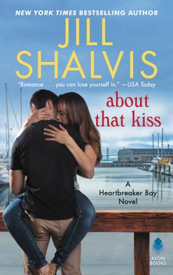 About That Kiss: A Heartbreaker Bay Novel Cover Image