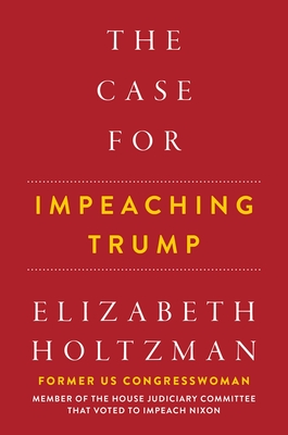 Cover for The Case For Impeaching Trump
