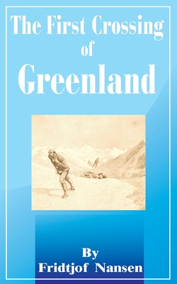 The First Crossing of Greenland Cover Image