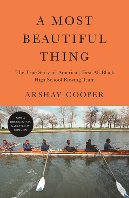 A Most Beautiful Thing: The True Story of America's First All-Black High School Rowing Team Cover Image