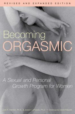Becoming Orgasmic: A Sexual and Personal Growth Program for Women Cover Image