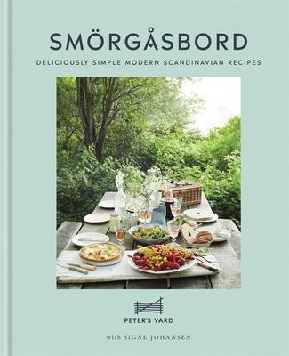 Smörgåsbord: Deliciously Simple Modern Scandinavian Recipes Cover Image
