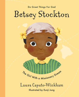 Betsey Stockton: The Girl with a Missionary Dream Cover Image