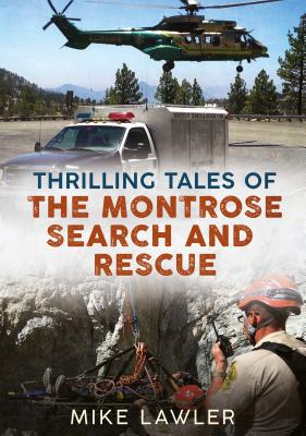 Thrilling Tales of the Montrose Search and Rescue Cover Image