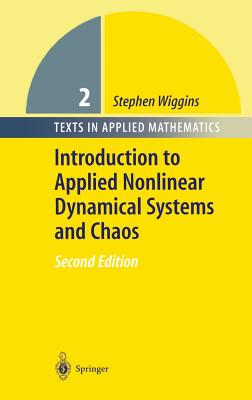 Introduction to Applied Nonlinear Dynamical Systems and Chaos (Texts in Applied Mathematics #2) Cover Image