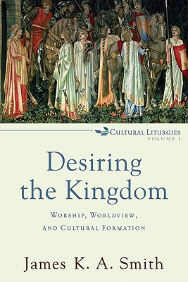 Desiring the Kingdom Cover