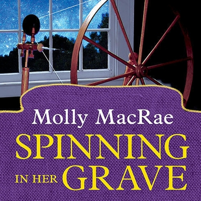 Spinning in Her Grave (Haunted Yarn Shop Mysteries #3) Cover Image