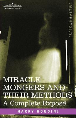 Miracle Mongers and Their Methods: A Complete Expose Cover Image