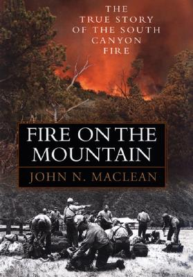 Fire on the Mountain: The True Story of the Sourth Canyon Fire Cover Image