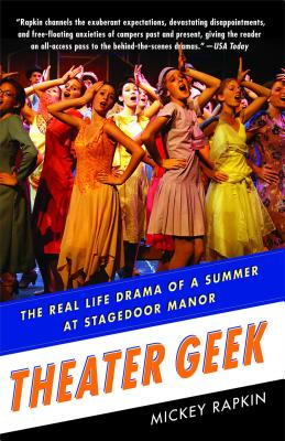Theater Geek: The Real Life Drama of a Summer at Stagedoor Manor Cover Image